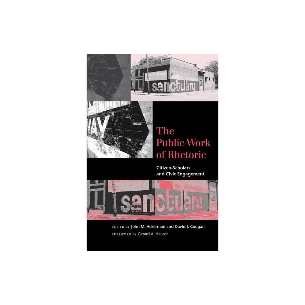 The Public Work Of Rhetoric Studies In Rhetoric Communication By John M Ackerman David J Coogan Paperback