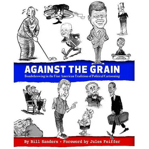 Against the Grain - by  Bill Sanders (Hardcover) - image 1 of 1