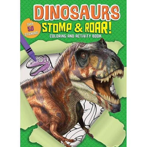Dinosaurs Stomp & Roar! Coloring and Activity Book - (Paperback) - image 1 of 1