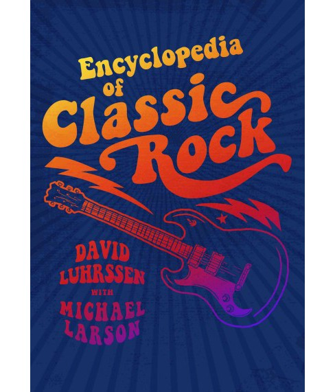 Encyclopedia of Classic Rock (Hardcover) (David Luhrssen) - image 1 of 1