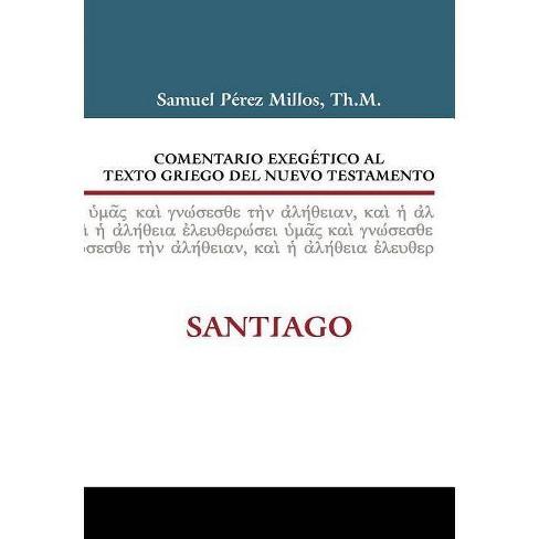 Comentario Exeg�tico Al Texto Griego del Nuevo Testamento: Santiago - by  Zondervan (Hardcover) - image 1 of 1