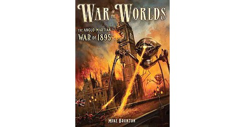 War of the Worlds : The Anglo-Martian War, 1895 (Paperback) (Mike Brunton) - image 1 of 1