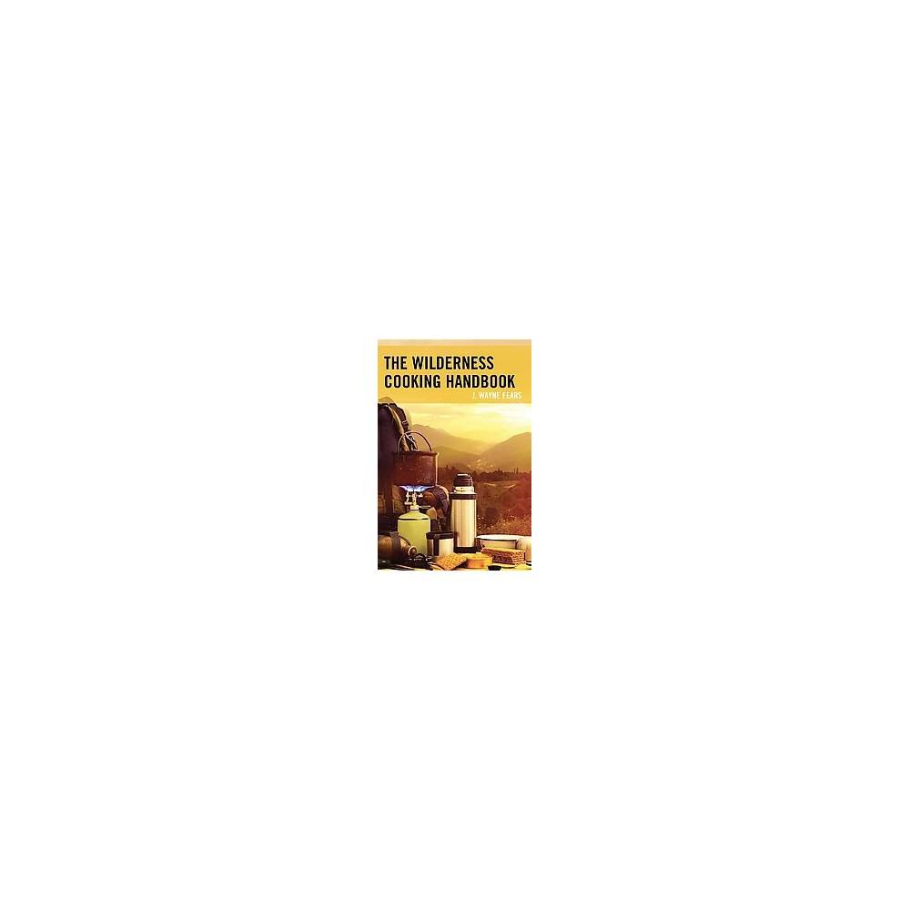 Wilderness Cooking Handbook (Paperback) (J. Wayne Fears)