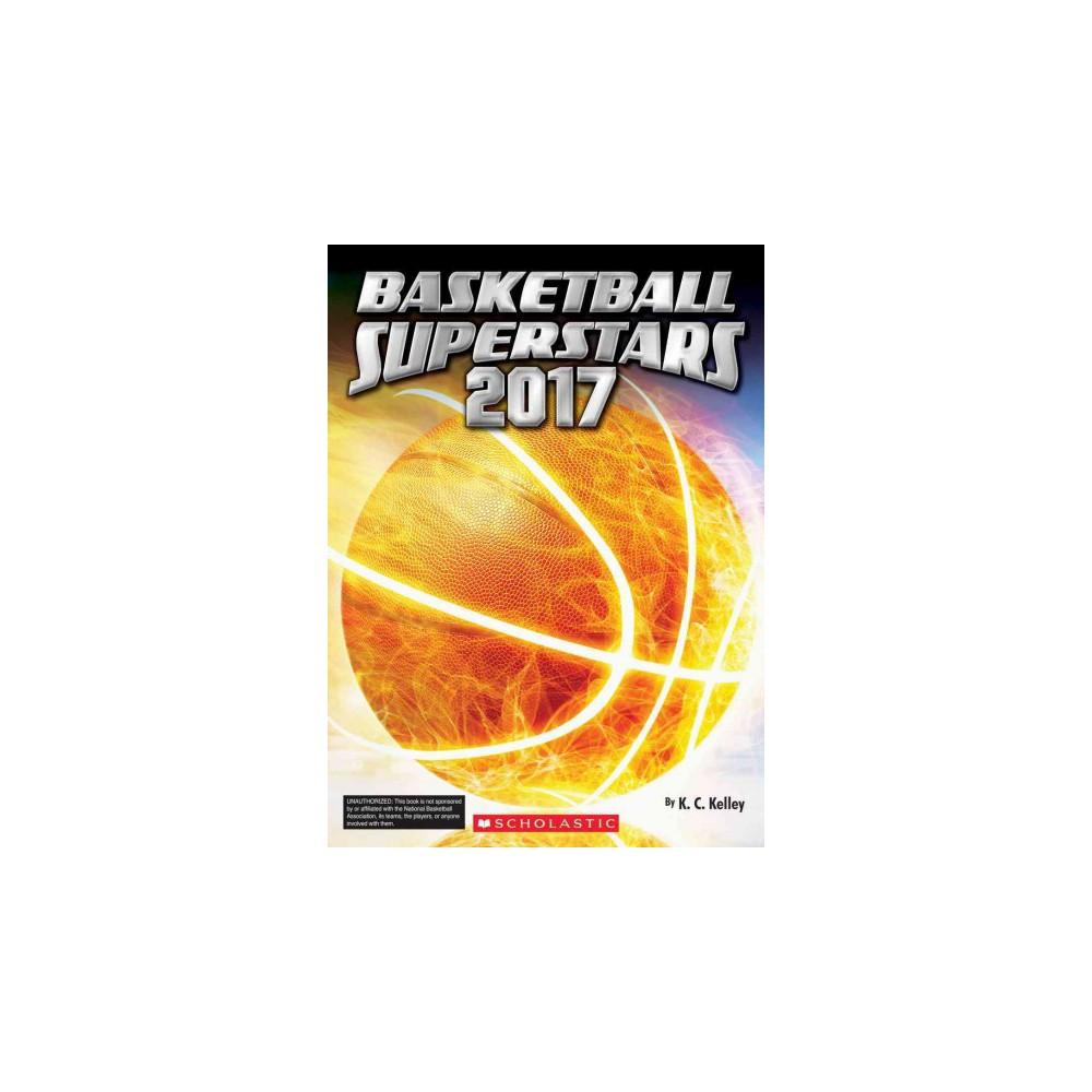 Basketball Superstars 2017 (Paperback) (K. C. Kelley)