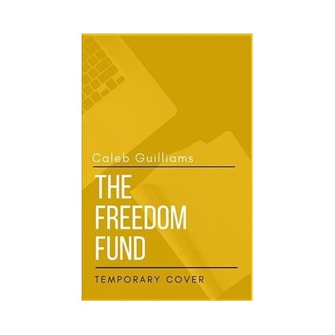 Freedom Fund What Your Financial Advisor Doesnt Want You To Know