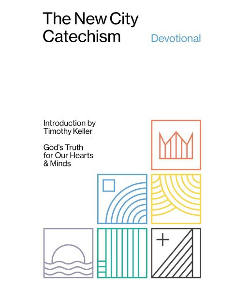 New City Catechism Devotional : God's Truth for Our Hearts and Minds (Hardcover) - image 1 of 1