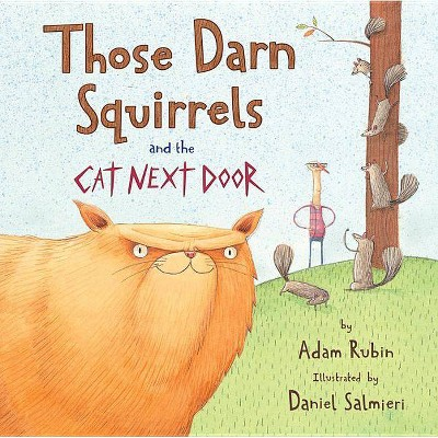 Those Darn Squirrels and the Cat Next Door - by  Adam Rubin (Paperback)