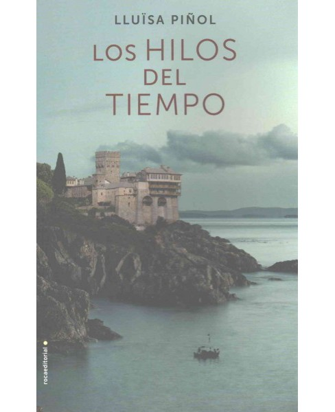Los hilos del tiempo / The Threads of Time (Paperback) (Lluisa Pinol) - image 1 of 1