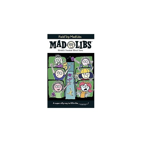 Field Trip Mad Libs - by  Mickie Matheis (Paperback) - image 1 of 1
