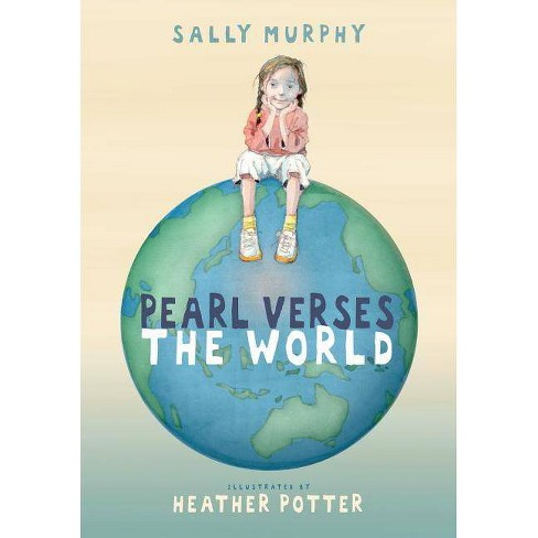 Pearl Verses the World - by  Sally Murphy (Hardcover) - image 1 of 1