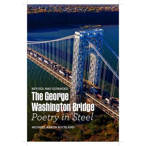 The George Washington Bridge - by  Michael Aaron Rockland (Hardcover) - image 1 of 1