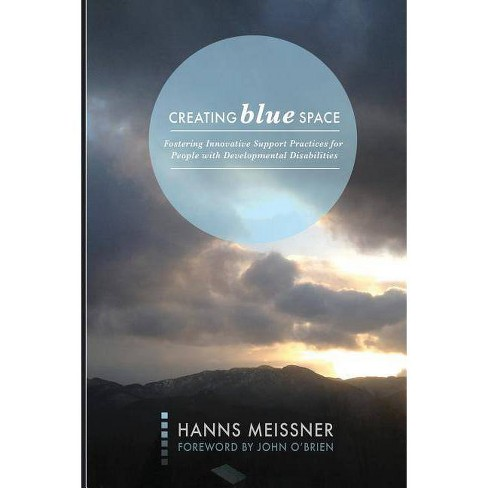 Creating Blue Space - by  Hanns Meissner (Paperback) - image 1 of 1