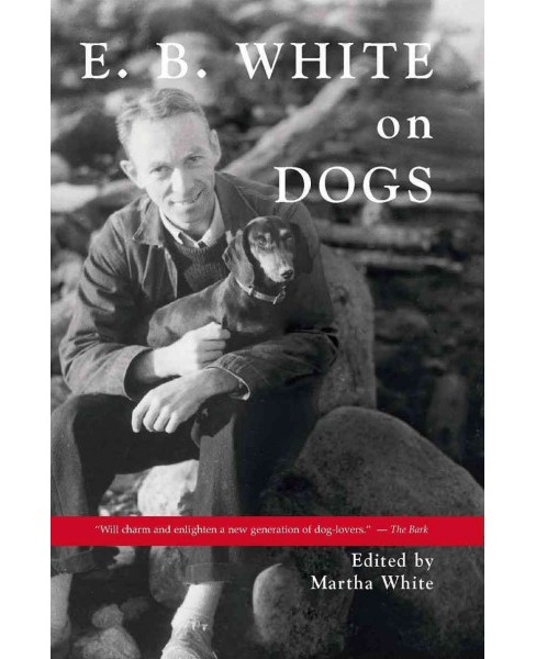 E. B. White on Dogs (Paperback) - image 1 of 1