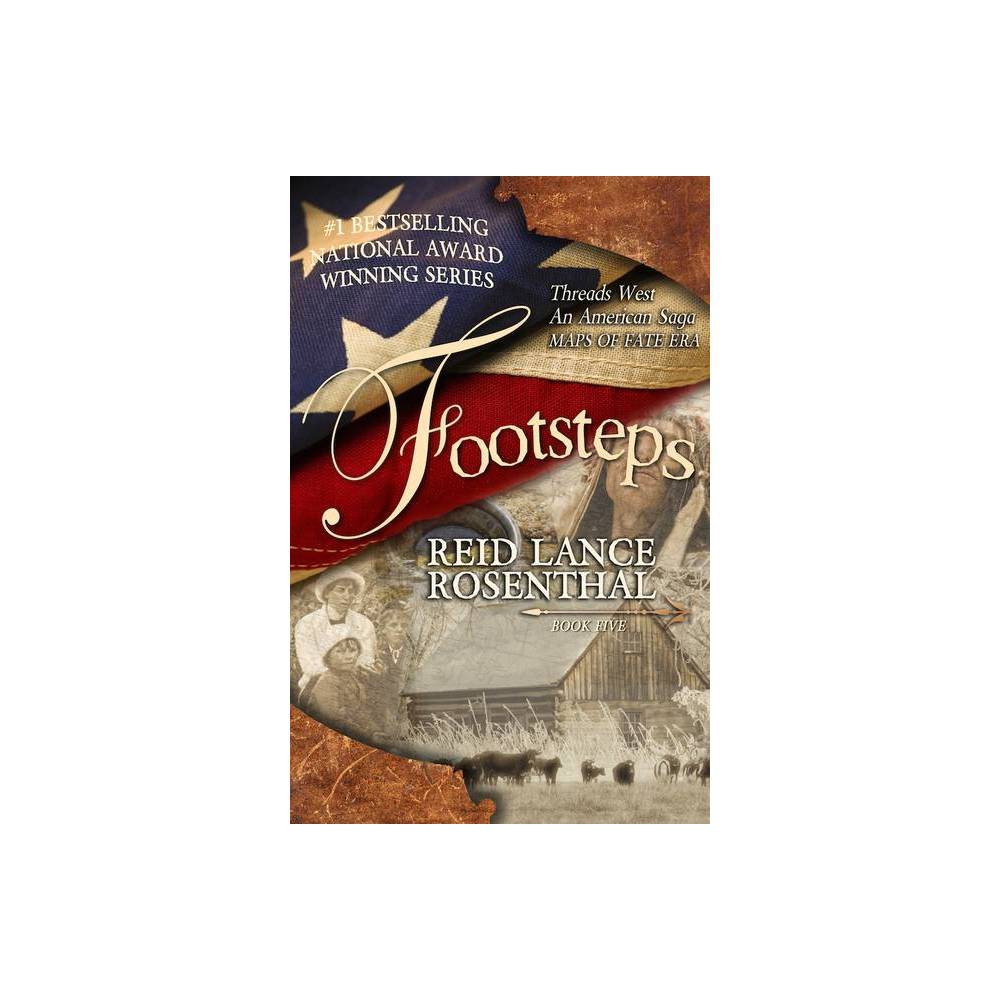 Footsteps Threads West An American Saga By Reid Lance Rosenthal Paperback