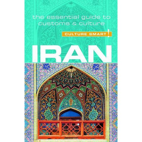 Iran - Culture Smart! - (Culture Smart! The Essential Guide to Customs & Culture) 2 Edition (Paperback) - image 1 of 1