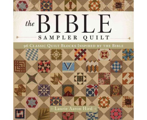 Bible Sampler Quilt : 96 Classic Quilt Blocks Inspired by the Bible (Paperback) (Laurie Aaron Hird) - image 1 of 1