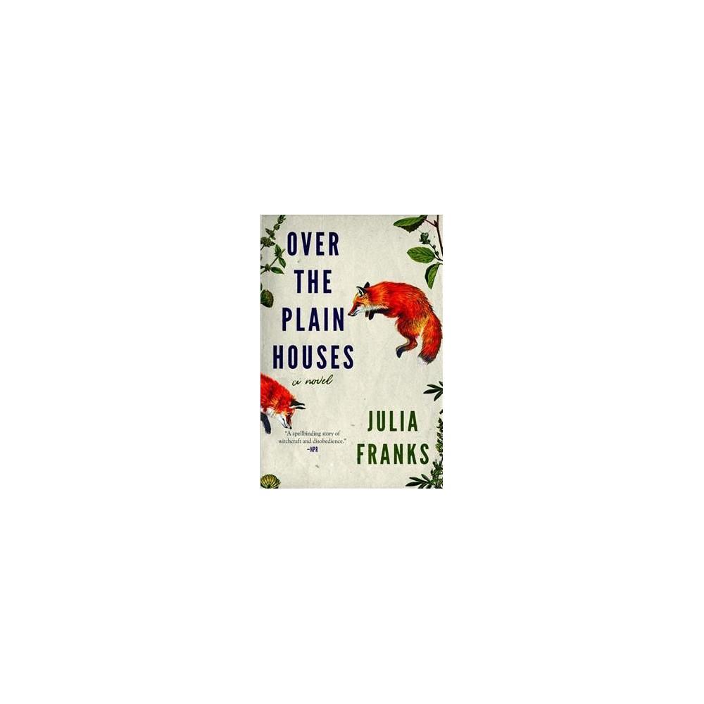 Over the Plain Houses (Reprint) (Paperback) (Julia Frank)