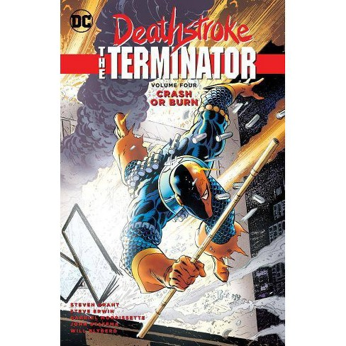 Deathstroke, the Terminator Vol. 4: Crash or Burn - by  Marv Wolfman (Paperback) - image 1 of 1