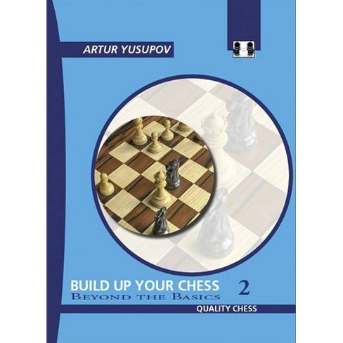 Build Up Your Chess 2 - by  Artur Yusupov (Paperback) - image 1 of 1