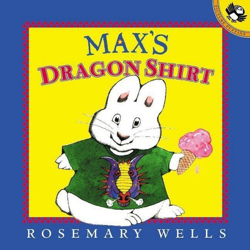 Max's Dragon Shirt - (Max and Ruby (Prebound)) by  Rosemary Wells (Hardcover) - image 1 of 1