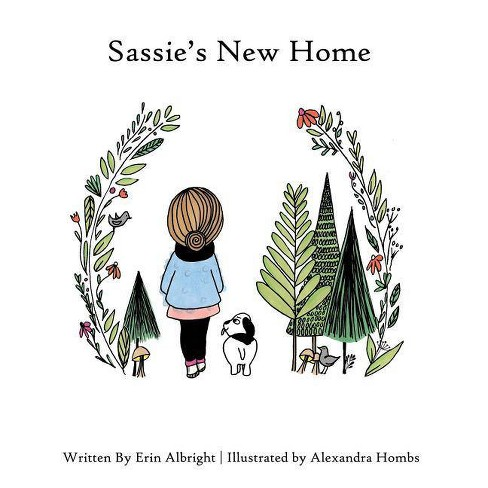 Sassie's New Home - by  Erin Albright (Hardcover) - image 1 of 1