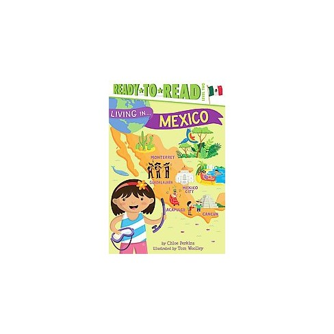 Living in . . . Mexico - (Living In...) by  Chloe Perkins (Paperback) - image 1 of 1