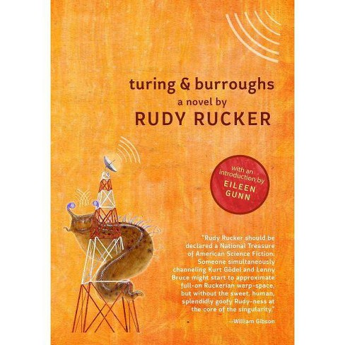 Turing & Burroughs - by  Rudy Rucker (Paperback) - image 1 of 1