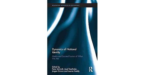 Dynamics of National Identity : Media and Societal Factors of What We Are (Hardcover) - image 1 of 1