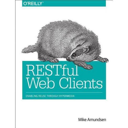 Restful Web Clients - by  Amundsen (Paperback) - image 1 of 1
