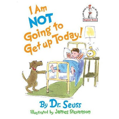 I Am Not Going to Get Up Today! (Beginner Books Series) (Hardcover) by Dr. Seuss