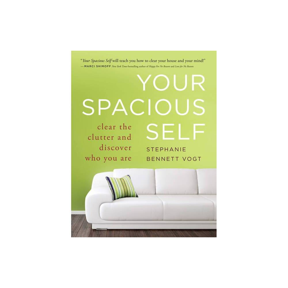 Your Spacious Self By Stephanie Bennett Vogt Paperback