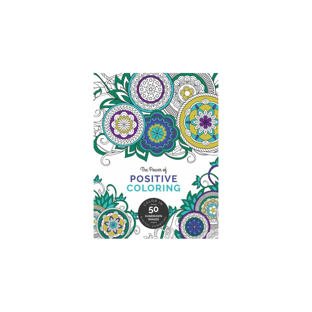 Power of Positive Coloring : Creating Digital Downtime for Self-discovery (Paperback) (Andrea Reyna