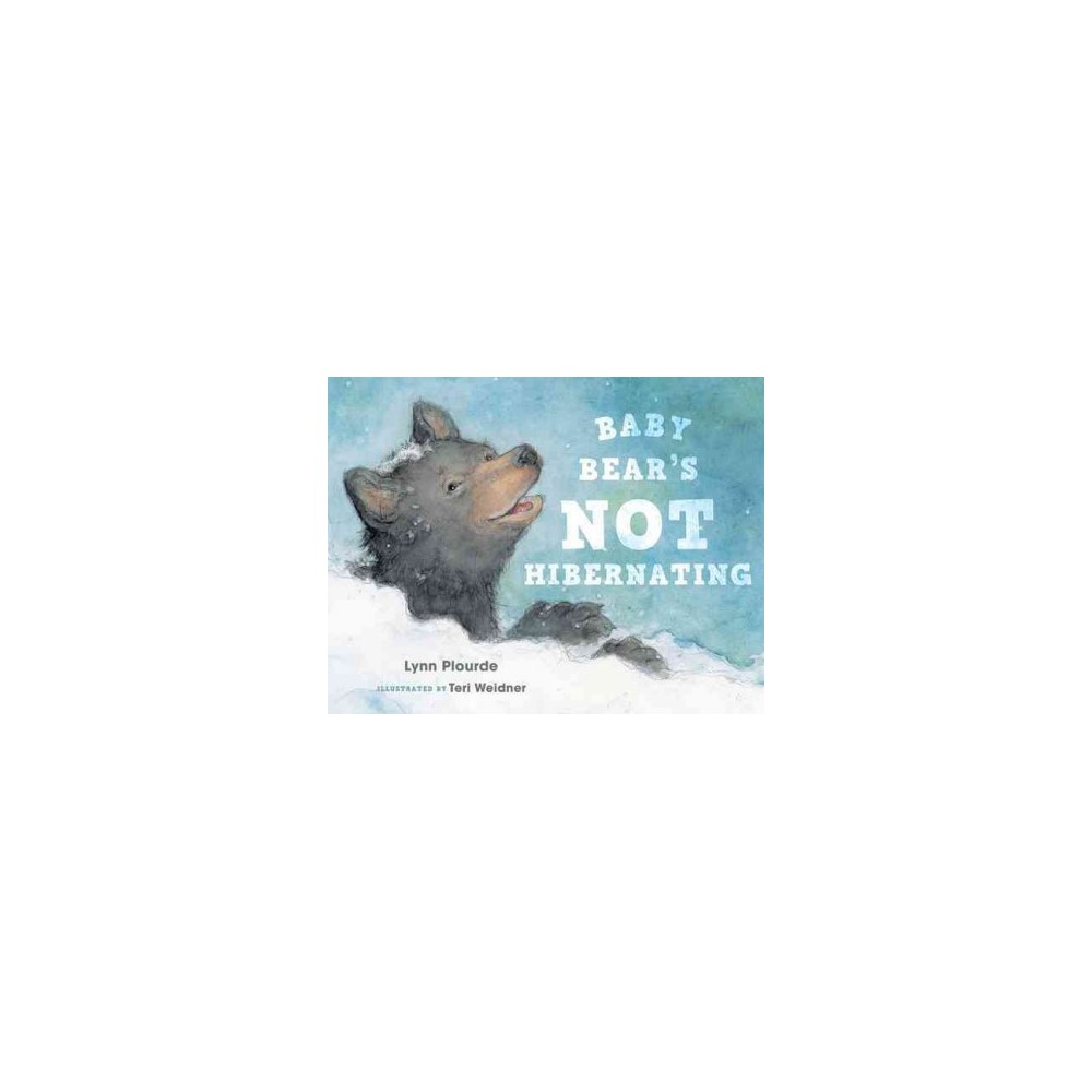 Baby Bear's Not Hibernating (Hardcover) (Lynn Plourde)