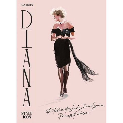 Diana: Style Icon - by  Dan Jones (Hardcover) - image 1 of 1