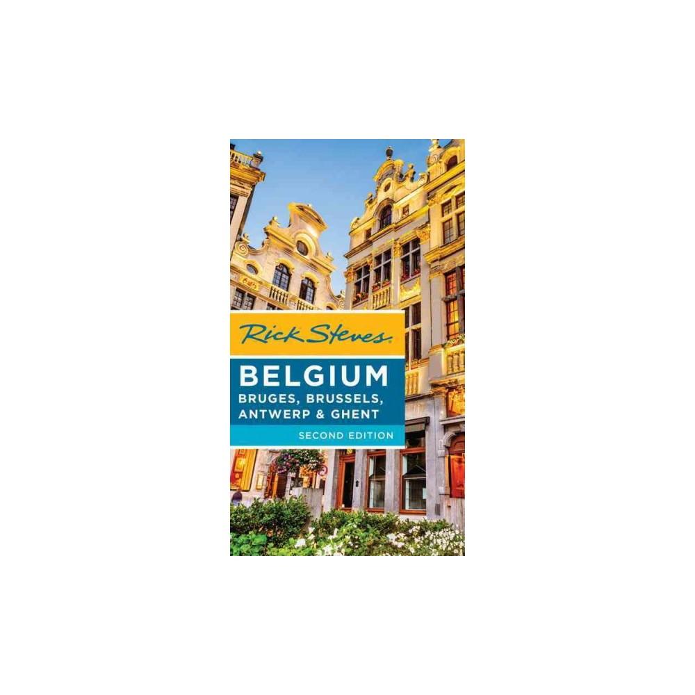 Rick Steves Belgium : Bruges, Brussels, Antwerp & Ghent - by Rick Steves & Gene Openshaw (Paperback)