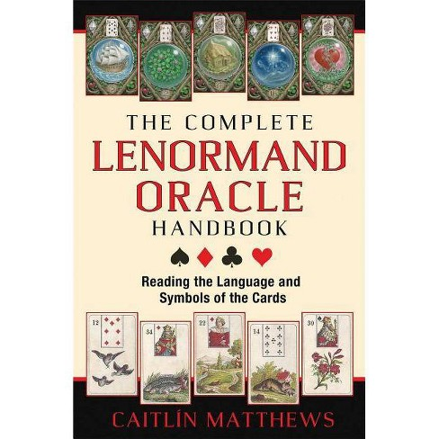 The Complete Lenormand Oracle Handbook - by  Caitlin Matthews (Paperback) - image 1 of 1