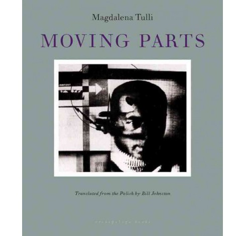 Moving Parts (Reprint) (Paperback) (Magdalena Tulli) - image 1 of 1