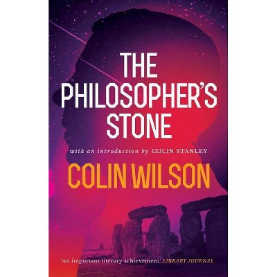 The Philosopher's Stone - by  Colin Wilson (Paperback)