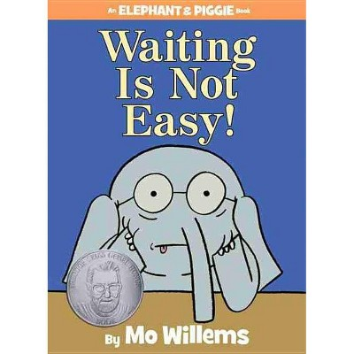 Waiting Is Not Easy! ( Elephant and Piggie)(Hardcover)