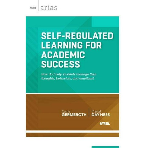 Self-Regulated Learning for Academic Success - (ASCD Arias) by  Carrie Germeroth & Crystal Day-Hess - image 1 of 1