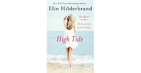 High Tide : The Beach Club & Summer People (Paperback) (Elin Hilderbrand) - image 1 of 1
