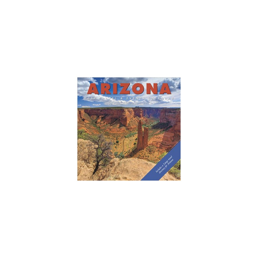 Arizona 2019 Calendar : Includes 2 Page Travel Directory - (Paperback)