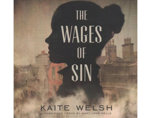 Wages of Sin (Unabridged) (CD/Spoken Word) (Kaite Welsh) - image 1 of 1