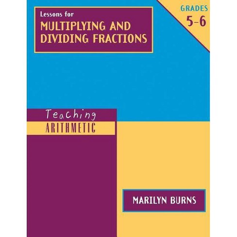 Lessons for Multiplying and Dividing Fractions, Grades 5-6 - (Teaching Arithmetic) by  Marilyn Burns - image 1 of 1