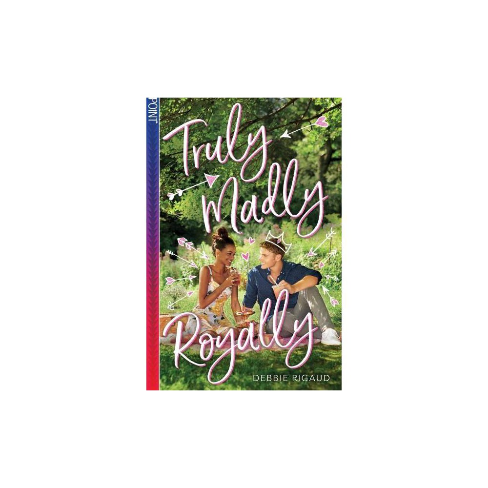 Truly Madly Royally - by Debbie Rigaud (Paperback)
