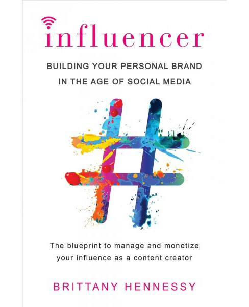Influencer: Building Your Personal Brand in the Age of - image 1 of 1