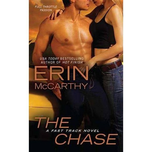 The Chase - (Fast Track (Berkley)) by  Erin McCarthy (Paperback) - image 1 of 1