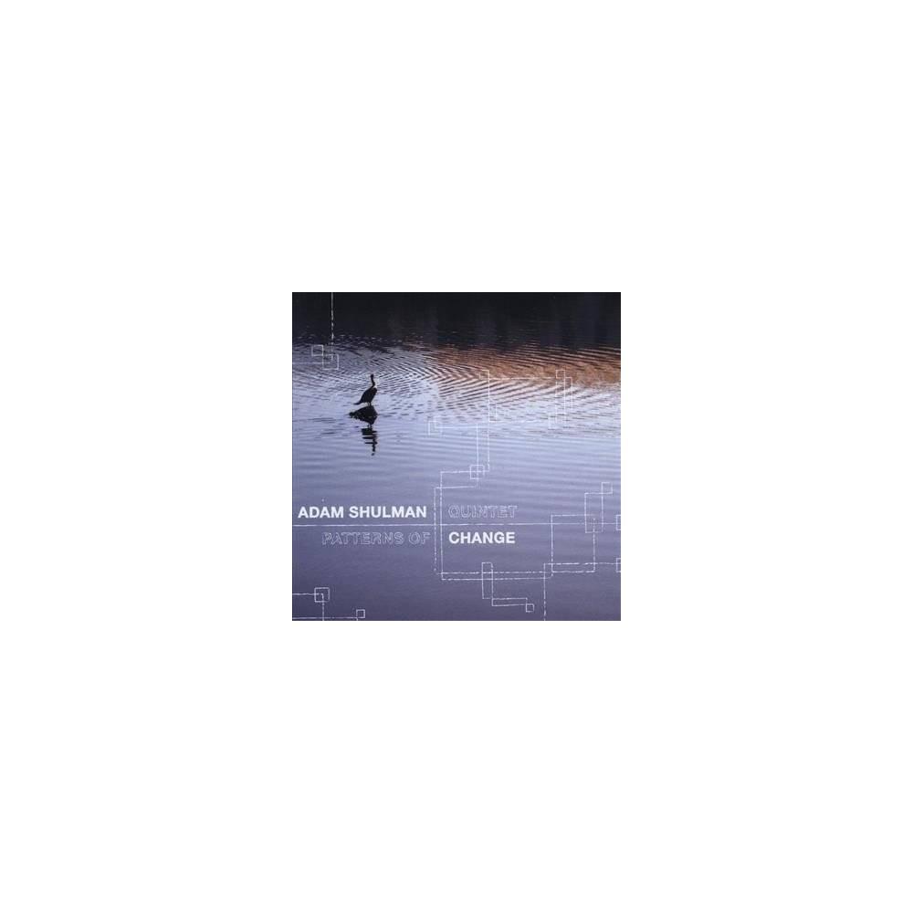 Adam Shulman - Patterns Of Change (CD)