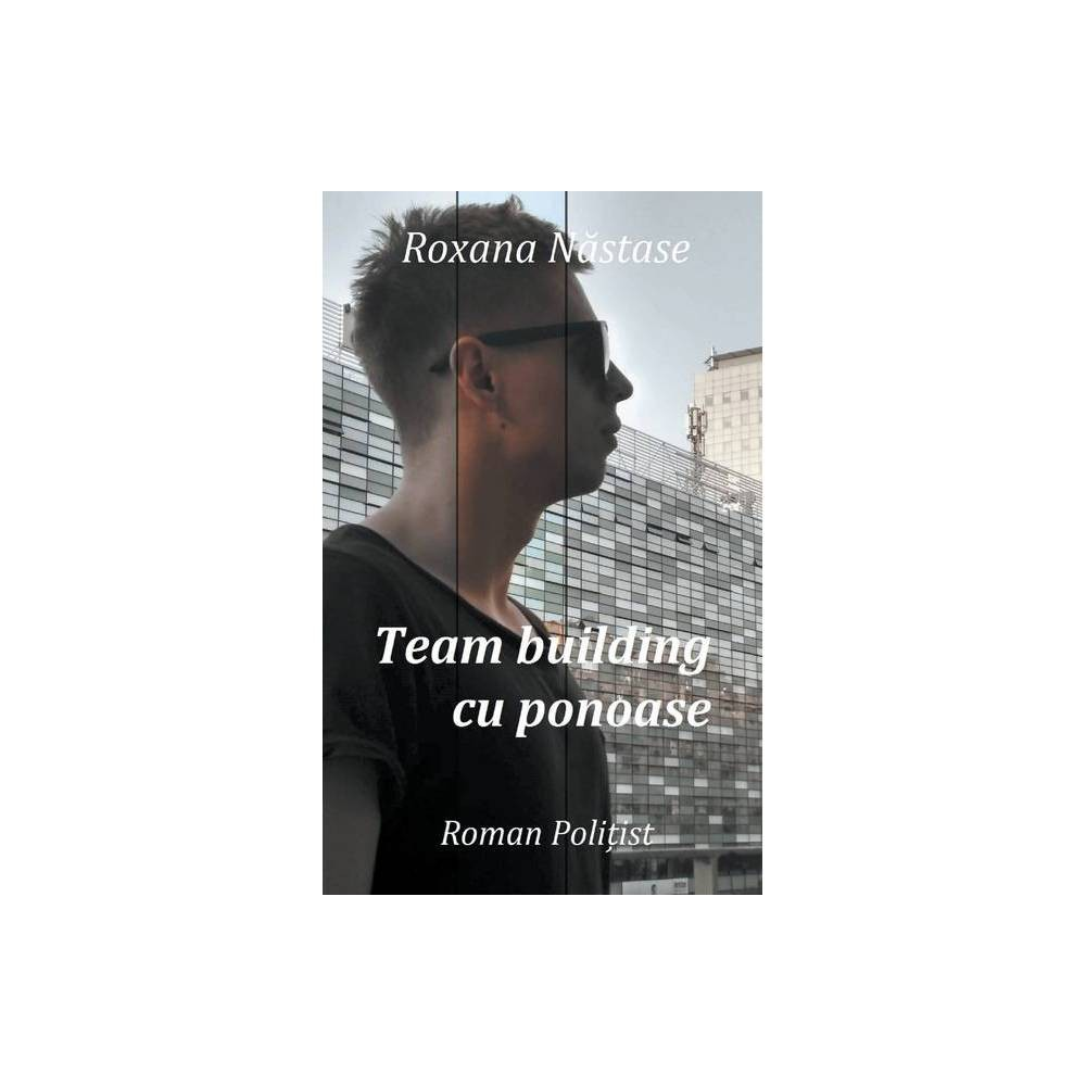 Team Building Cu Ponoase By Roxana Nastase Paperback