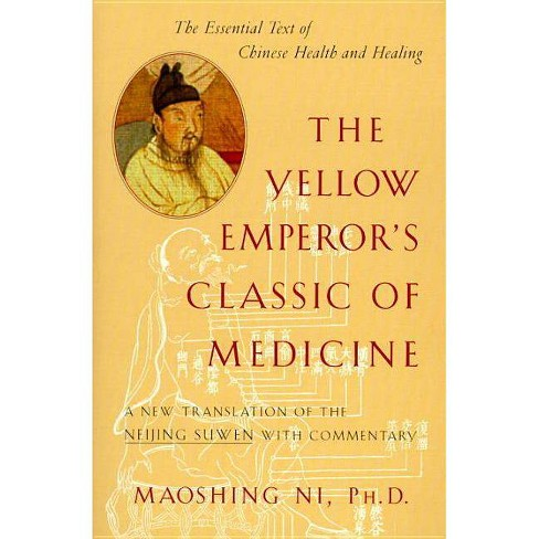 The Yellow Emperor's Classic of Medicine - by  Maoshing Ni (Paperback) - image 1 of 1